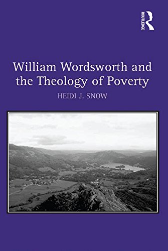 William Wordsworth and the Theology of Poverty por Heidi J. Snow