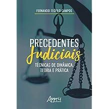 Precedentes Judiciais. Técnicas de Dinâmica, Teoria e Prática