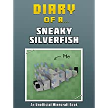 Diary of a Sneaky Silverfish [An Unofficial Minecraft Book] (Crafty Tales Book 51)