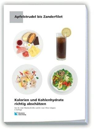 Apfelstrudel bis Zanderfilet: Kalorien und Kohlenhydrate richtig abschätzen Broschiert – September 2009 Monika Grüßer Viktor Jörgens Deutscher Aerzte-Verlag 3769171020