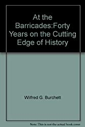 At the Barricades:Forty Years on the Cutting Edge of History