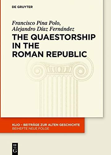 The Quaestorship in the Roman Republic (Klio / Beihefte - Neue Folge)