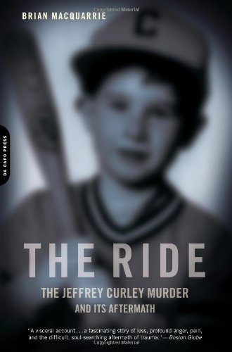 The Ride: The Jeffrey Curley Murder and Its Aftermath ebook