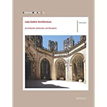 Late Gothic Architecture: Its Evolution, Extinction, and Reception