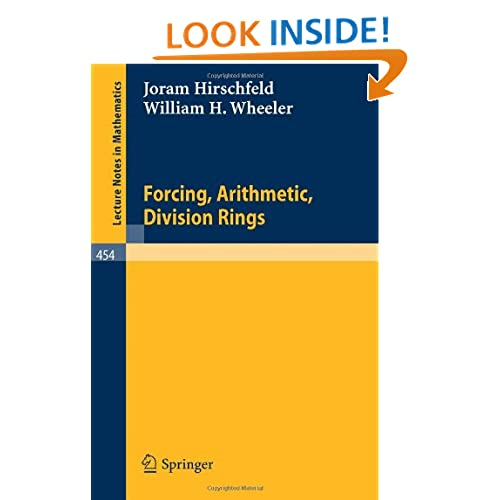 Forcing Arithmetic Division Rings J. Hirschfeld, W.H. Wheeler