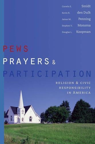 Pews, Prayers, and Participation: Religion and Civic Responsibility in America (Religion and Politics)