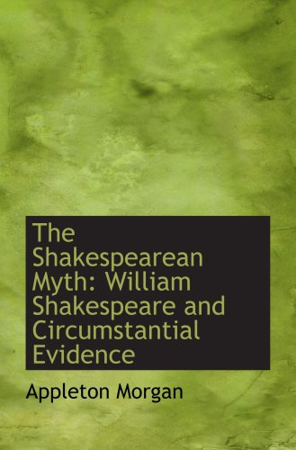 Download The Shakespearean Myth: William Shakespeare and Circumstantial Evidence ebook
