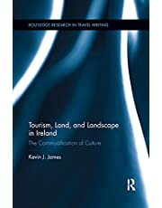 Tourism, Land and Landscape in Ireland: The Commodification of Culture