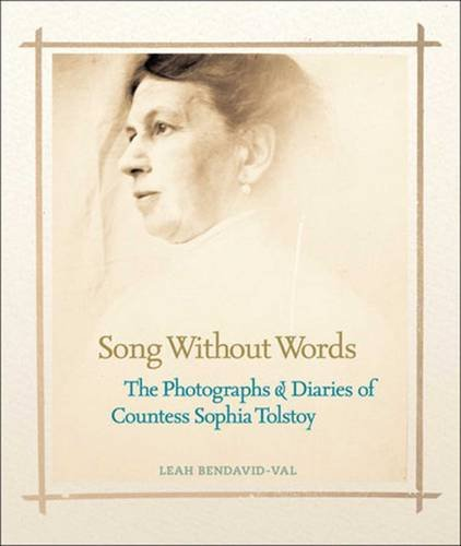 Song Without Words: The Photographs & Diaries of Countess Sophia Tolstoy