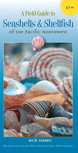 A Field Guide to Seashells and Shellfish of the Pacific Northwest (Field Guides of the Pacific ()