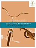 Objective-C Programming: The Big Nerd Ranch Guide (Big Nerd Ranch Guides)