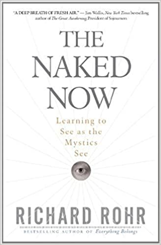 The naked now richard rohr galleries 11