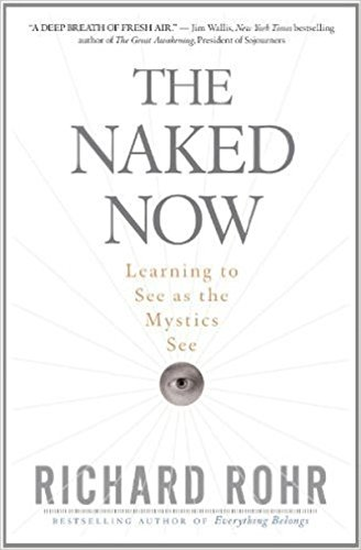 The naked now richard rohr pic 23