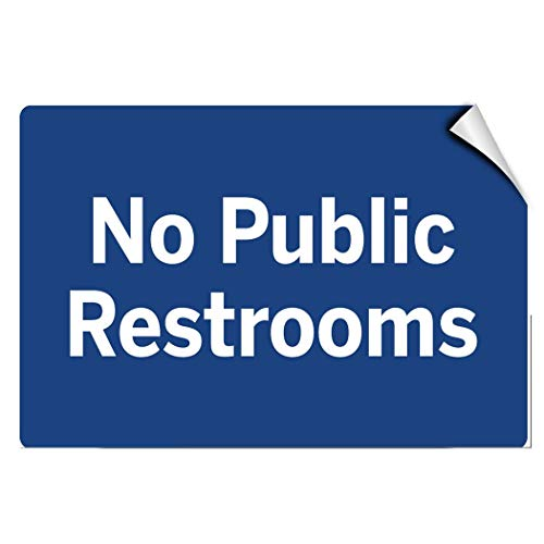 - Label Decal Sticker No Public Restrooms Business Feature Department Durability Self Adhesive Decal Uv Protected & Weatherproof