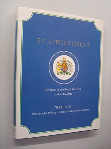 By appointment: 150 years of the royal warrant and its holders