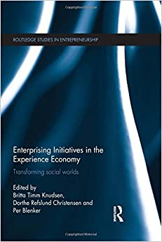 Book Enterprising Initiatives in the Experience Economy: Transforming Social Worlds (Routledge Studies in Entrepreneurship)