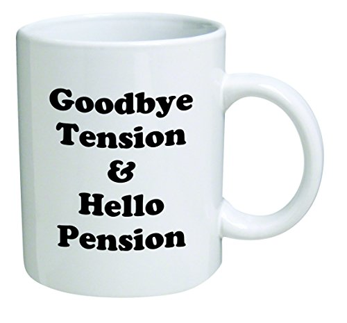 Retirement Coffee Mug, Good Bye Tension And Hello Pension, Goodbye, Retired And Funny BLACK - 11 OZ Coffee Mug - Inspirational and sarcasm - By A Mug To Keep TM