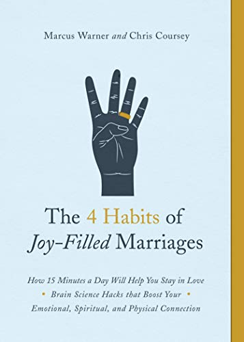 Pdf Self-Help The 4 Habits of Joy-Filled Marriages: How 15 Minutes a Day Will Help You Stay in Love