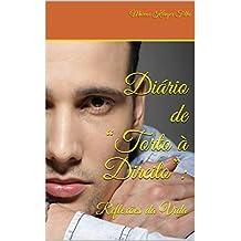 """Diário de """"Torto à Direito"""": Reflexões da Vida (Portuguese Edition)"""