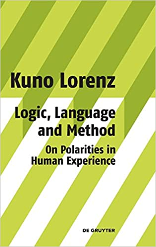 Logic, Language and Method - On Polarities in Human Experience: Philosophical Papers