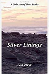 Silver Linings: A Collection of Short Stories Paperback