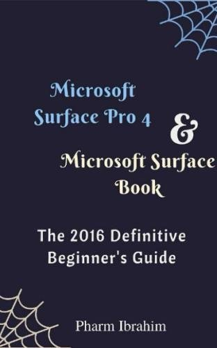 Price comparison product image Microsoft Surface Pro 4 & Microsoft Surface Book: The 2016 Definitive Beginner's Guide