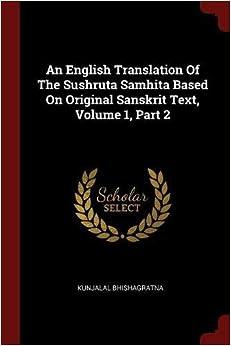 Book An English Translation Of The Sushruta Samhita Based On Original Sanskrit Text, Volume 1, Part 2
