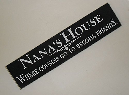 Nana's House Where Cousins Go To Become Friends Hand Painted Wood Sign Made In USA