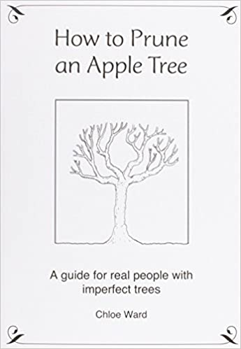Book How to Prune an Apple Tree: A guide for real people with imperfect trees