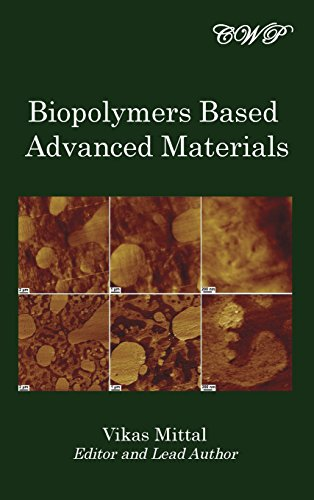 Biopolymers Based Advanced Materials (Bio-Engineering)