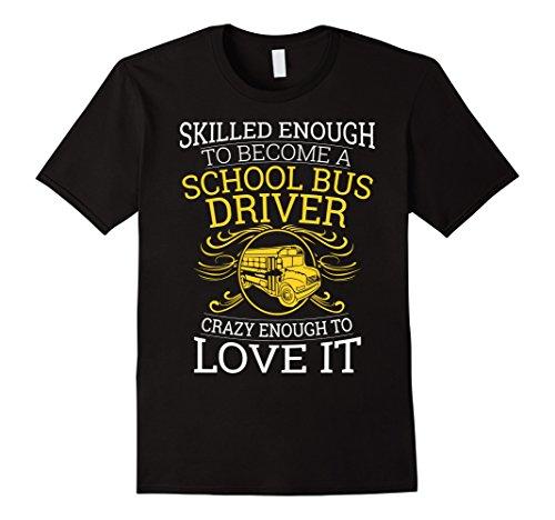 Men's School Bus Driver - Skilled Enough T-Shirt 2XL ()