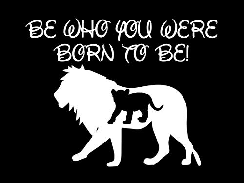 Creative Concepts Ideas Be Who You were Born to Be Lion King CCI Decal Vinyl Sticker|Cars Trucks Vans Walls Laptop|White|5.5 x 4.5 in|CCI2344]()
