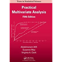 Practical Multivariate Analysis (Chapman & Hall/CRC Texts in Statistical Science Book 93) (English Edition)