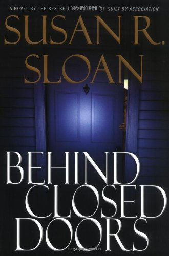 Behind Closed Doors (Sloan, Susan R.) [Sloan, Susan R.] (Tapa Dura)