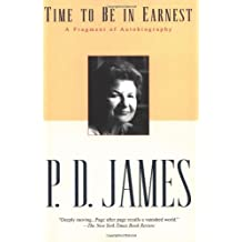 Time to Be in Earnest: A Fragment of Autobiography by P. D. James (2001-02-27)
