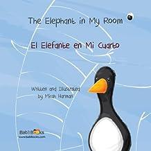 The Elephant In my Room: El Elefante en mi Cuarto : Babl Children's Books in Spanish and English