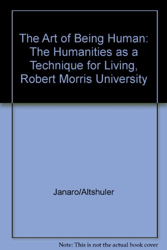 The Art of Being Human: The Humanities as a Technique for Living, Robert Morris University