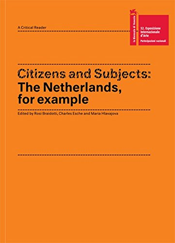 Citizens and Subjects : The Netherlands, For Example (Anglais) Broché – 12 juin 2007 Marlene Dumas Aernout Mik Lawrence Weiner Rosi Braidotti