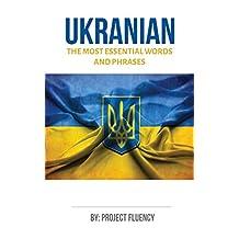 Ukrainian: Learn Ukrainian in a Week! The Most Essential Words & Phrases in Ukrainian!: The Ultimate Phrasebook for Ukrainian language Beginners (Ukrainian, Learn Ukrainian, Ukrainian Language)