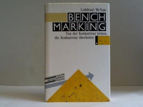Benchmarking. Von Der Konkurrenz Lernen Die Konkurrenz überholen