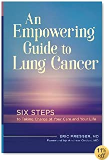 An Empowering Guide to Lung Cancer: Six Steps to Taking Charge of Your Care and Your Life