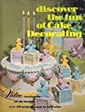 Discover the Fun of Cake Decorating, Eugene T.;Sullivan, Marilynn Sullivan, 091269615X