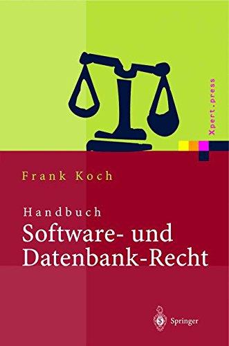 Handbuch Software- und Datenbank-Recht (Xpert.press)  [Koch, Frank] (Tapa Blanda)