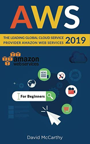 AWS: The Leading Global Cloud Service Provider Amazon Web Services 2019