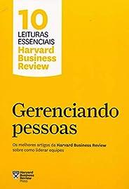 Gerenciando pessoas (10 leituras essenciais - HBR): Os melhores artigos da Harvard Business Review sobre como