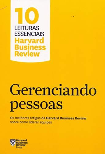Gerenciando pessoas: Os melhores artigos da Harvard Business Review sobre como liderar equipes
