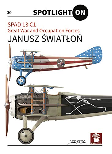 SPAD 13 C1. Great War and Occupation Forces (Spotlight ON)