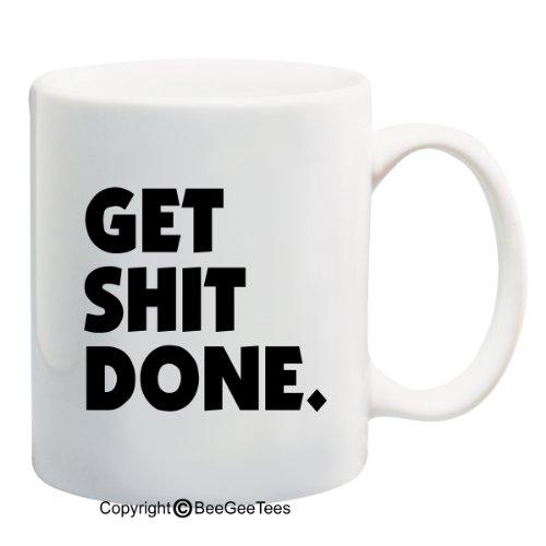 Get Shit Done Coffee Mug (15 oz)