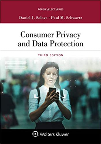 Consumer Privacy and Data Protection (Aspen Casebook Series)