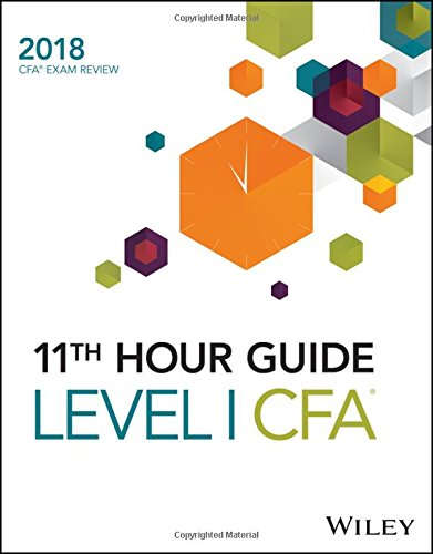 Wiley 11th Hour Guide for 2018 Level I CFA Exam
